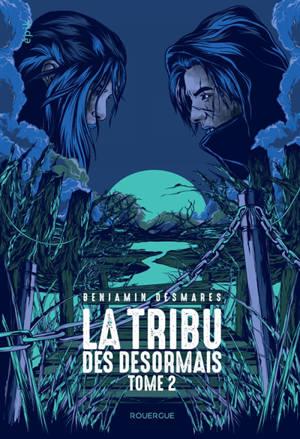La tribu des Désormais. Volume 2