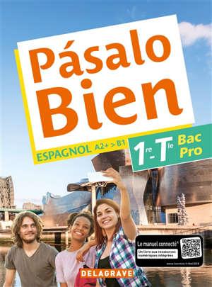 Pasalo bien, espagnol A2+-B1, 1re, terminale bac pro 2018