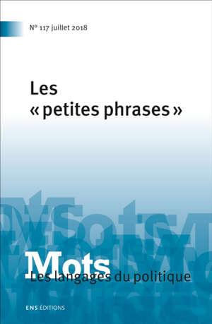 Mots : les langages du politique. n° 117, Les petites phrases