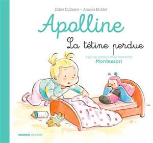 Apolline, La tétine perdue : avec les conseils d'une éducatrice Montessori