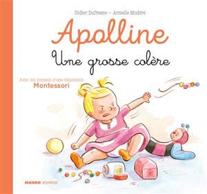 Apolline, Une grosse colère : avec les conseils d'une éducatrice Montessori