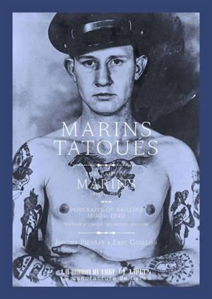 Marins tatoués : portraits de marins 1890-1940 = Portraits of sailors : a portrait gallery