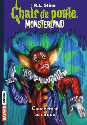 Monsterland. Volume 6, Cauchemar au cirque