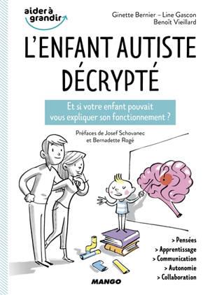 L'enfant autiste décrypté : et si votre enfant pouvait vous expliquer son fonctionnement ?