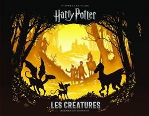 Les créatures : scènes en diorama : d'après les films Harry Potter