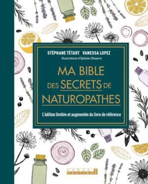 Ma bible des secrets de naturopathes : l'édition limitée et augmentée du livre de référence