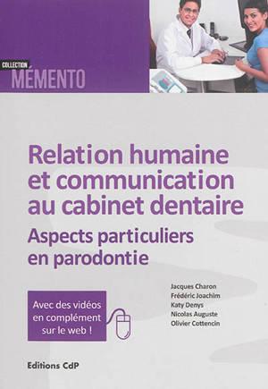 Relation humaine et communication au cabinet dentaire : aspects particuliers en parodontie