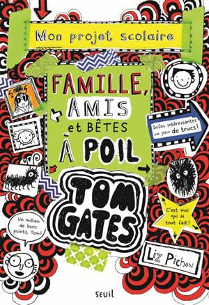 Tom Gates. Volume 12, Mon projet scolaire : famille, amis et bêtes à poil