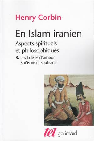 En Islam iranien : aspects spirituels et philosophiques. Volume 3