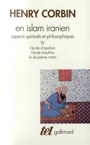 En Islam iranien : aspects spirituels et philosophiques. Volume 4