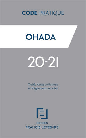 OHADA : traité, actes uniformes et règlements annotés : 2020-2021