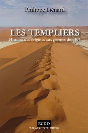 Les Templiers : l'esprit du temple