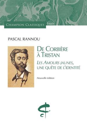 De Corbière à Tristan : Les amours jaunes, une quête de l'identité