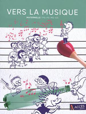 Vers la musique : du bruit à la musique : maternelle TPS-PS-MS-GS