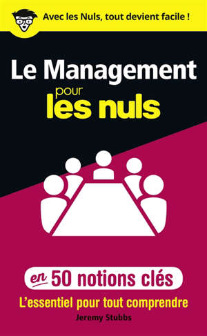 Le management pour les nuls en 50 notions clés : l'essentiel pour tout comprendre