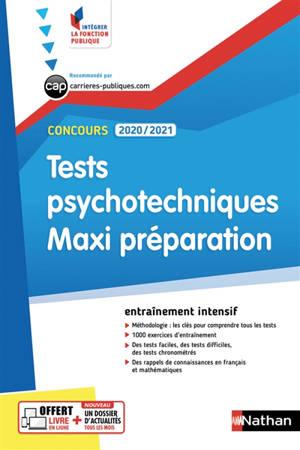 Tests psychotechniques, maxi préparation, concours 2020-2021 : catégories B et C : entraînement intensif