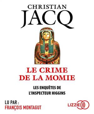 Les enquêtes de l'inspecteur Higgins. Volume 1, Le crime de la momie
