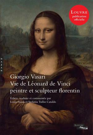 Les vies des plus excellents peintres, sculpteurs et architectes, Vie de Léonard de Vinci : peintre et sculpteur florentin