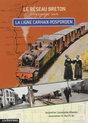 Le réseau breton : en voyage sur la ligne Carhaix-Rosporden