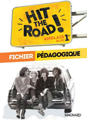 Hit the road ! anglais 1re, B1-B2 : fichier pédagogique