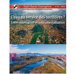 Sud-Ouest européen. n° 47, L'eau au service des territoires ? : entre valorisation et instrumentalisation