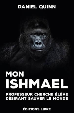 Mon Ishmael : professeur cherche élève ayant désir de sauver le monde