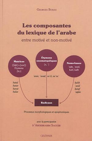 Les composantes du lexique de l'arabe : entre motivé et non-motivé
