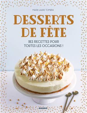 Desserts de fête : des recettes pour toutes les occasions !