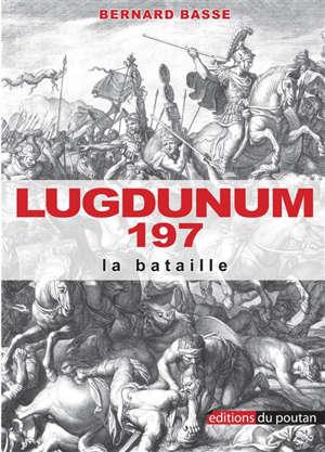 Lugdunum 197 : la bataille