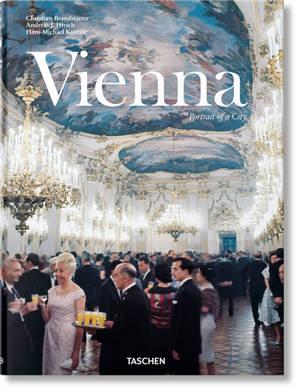 Vienna : portrait of a city = Vienna : porträt einer Stadt = Vienna : portrait d'une ville