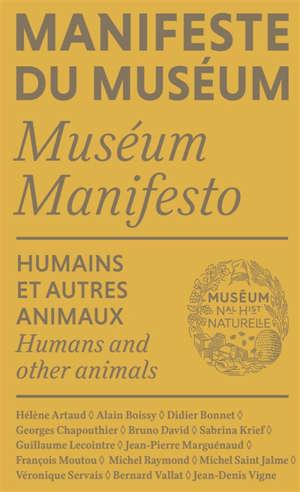 Manifeste du Muséum = Museum manifesto, Humains et autres animaux = Humans and other animals