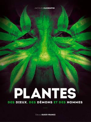 Plantes : des dieux, des démons et des hommes