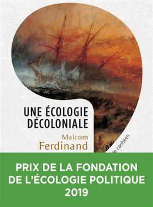 Une écologie décoloniale : penser l'écologie depuis le monde caribéen
