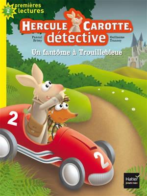 Hercule Carotte, détective. Volume 1, Un fantôme à Trouillebleue
