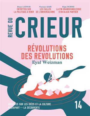 Revue du crieur. n° 14, Révolutions des révolutions : une approche spatiale des soulèvements