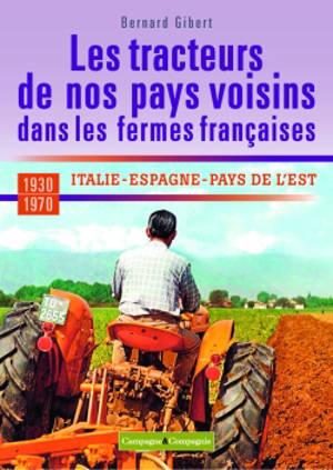Les tracteurs de nos pays voisins à la conquête des fermes françaises : Italie, Espagne, pays de l'Est