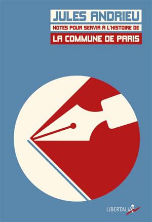 Notes pour servir à l'histoire de la Commune de Paris en 1871