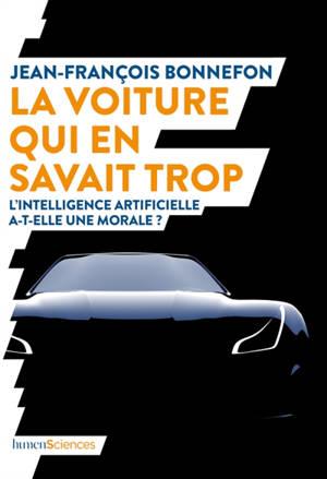La voiture qui en savait trop : l'intelligence artificielle a-t-elle une morale ?