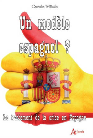 Un modèle espagnol ? : le traitement de la crise en Espagne