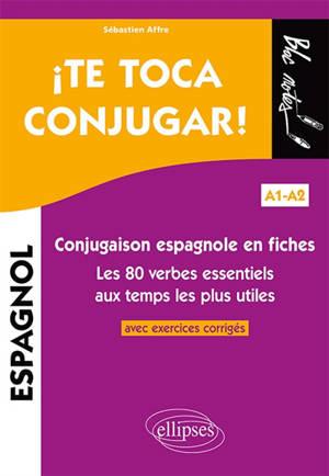 Te toca conjugar, A1-A2 : conjugaison espagnole en fiches avec exercices corrigés