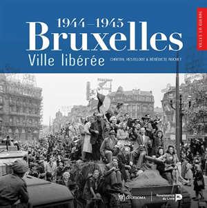 Bruxelles, ville libérée (1944-1945)