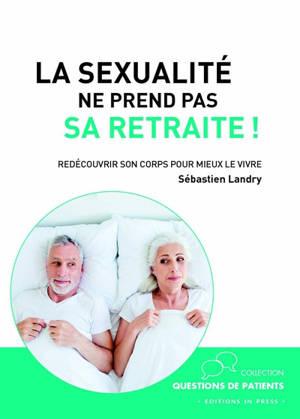 La sexualité ne prend pas sa retraite : redécouvrir son corps pour mieux le vivre