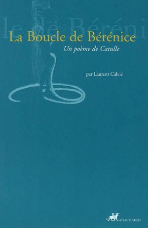 La boucle de Bérénice : un poème de Catulle
