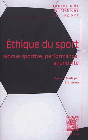 Ethique du sport : morale sportive, performance, agentivité