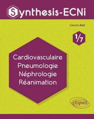 Synthesis ECNi. Volume 1, Cardiovasculaire, pneumologie, néphrologie, réanimation