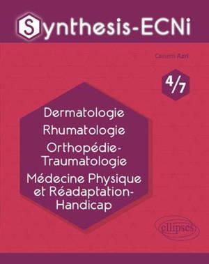 Dermatologie, rhumatologie, orthopédie-tramautologie, médecine physique et réadaptation-handicap