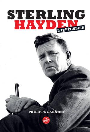 Sterling Hayden, l'irrégulier