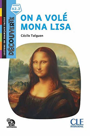 On a volé Mona Lisa