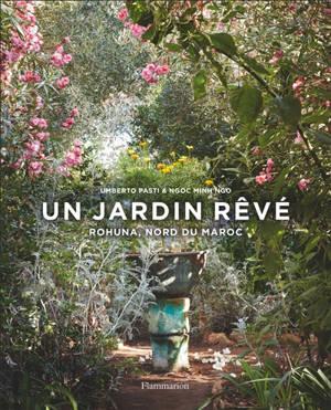 Un jardin rêvé : Rohuna, nord du Maroc