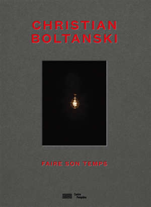 Christian Boltanski : faire son temps